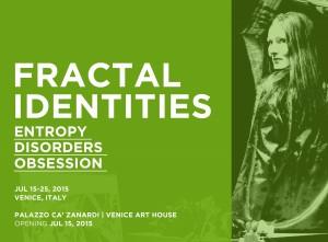 2015 -wystawa zbiorowa FRACTAL IDENTITIES, VENICE ART HOUSE , Wenecja, Włochy